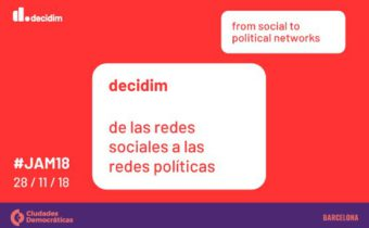 #JAM 18- III MetaDecidim Annual Conference: from social to political networks