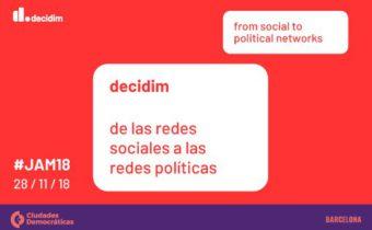 #JAM 18- III Jornadas Anuales MetaDecidim: de las redes sociales a las redes políticas